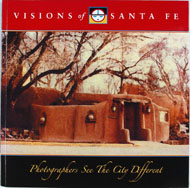 Visions Of Santa Fe: Photographers See the City Different Book