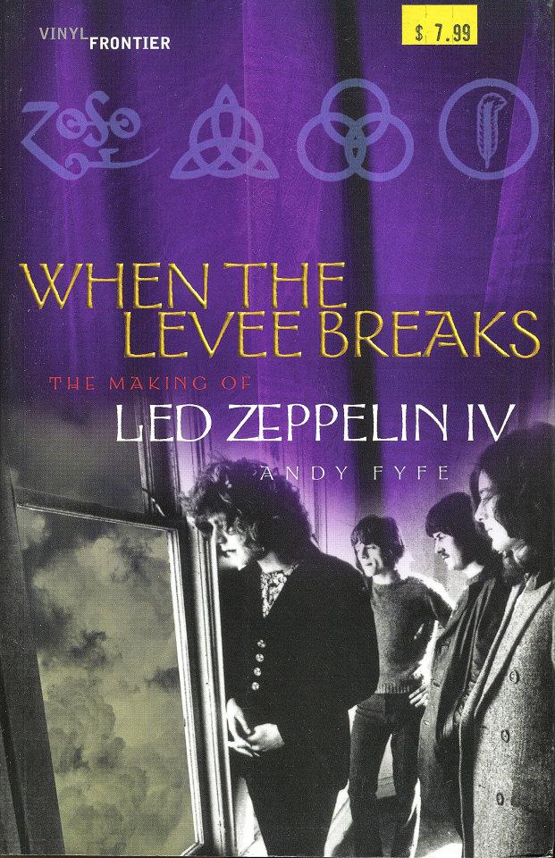 When the Levee Breaks: The Making of Led Zeppelin IV