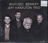 Wilford Brimley With The Jeff Hamilton Trio CD