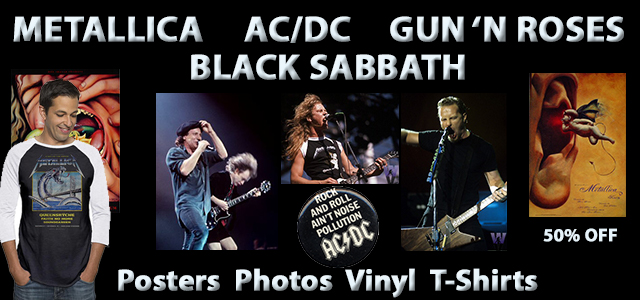 Metallica, AD/DC, Black Sabbath, Guns 'N Roses 50% Off Metallica, AD/DC, Black Sabbath, Guns 'N Roses 50% Off