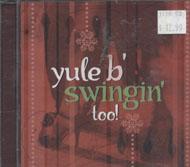 Yule B' Swingin' Too! CD